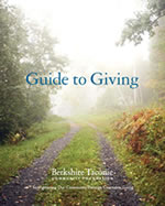 BTCF's in depth Guide to Giving provides you with everything you need to know about charitable giving in the Berkshire Taconic region.